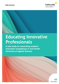 Educating Innovative Professionals: A case study on researching students' innovation competences in one Finnish University of Applied Sciences