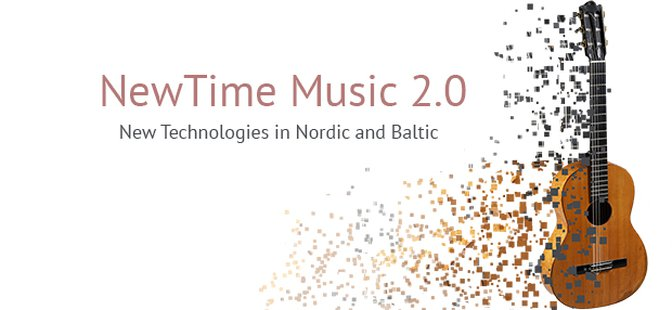 New Time Music 2.0 – New Technologies in Nordic/Baltic Music Education